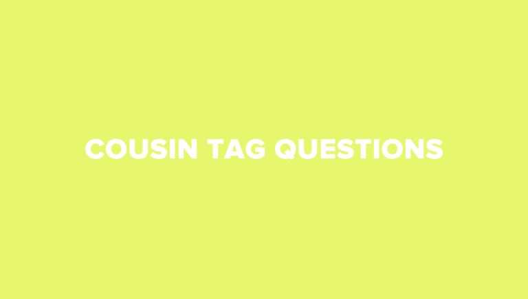 25 Interesting Cousin Tag Questions To Have Great Fun Together