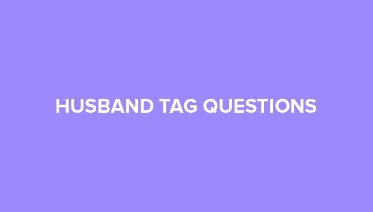 35 Interesting Husband Tag Questions List