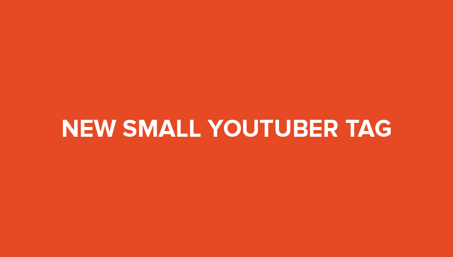 The Small Youtuber Tag – 20 Interesting Questions With Examples