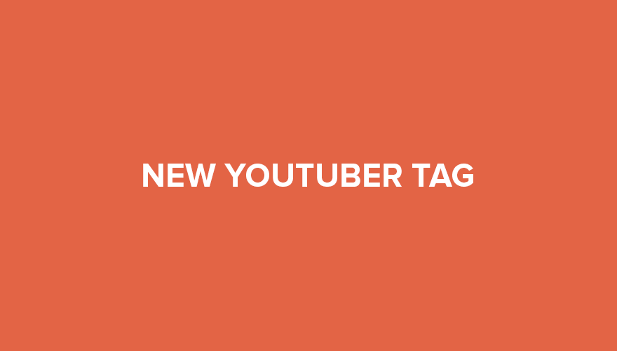25 Interesting New Youtuber Tag Questions